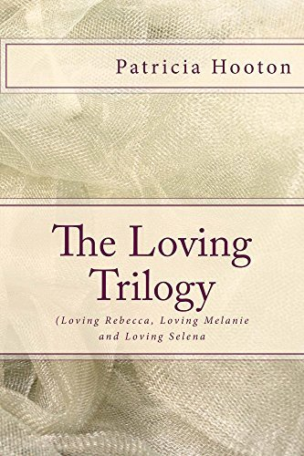The Loving Trilogy:  by  Patricia Hooton