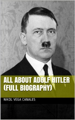 All About Adolf Hitler  by  Nikol Vega Canales