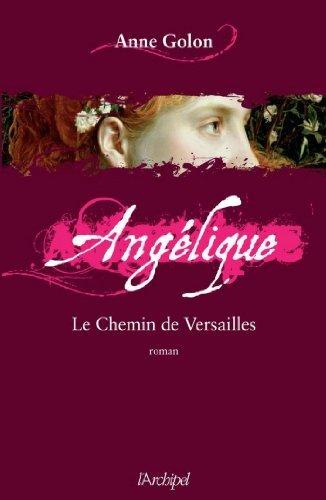 Angélique, Tome 6 : Le chemin de Versailles  by  Anne Golon