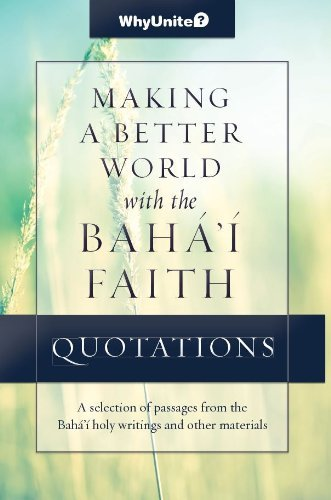 Quotations Making a Better World with the Bahai Faith Nathan Thomas