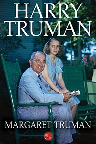 Harry Truman  by  Margaret Truman
