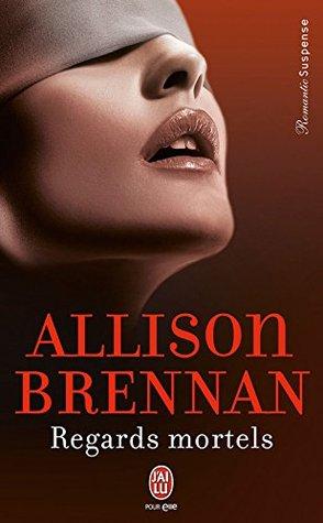 Regards mortels  by  Allison Brennan