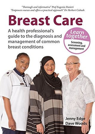 Breast Care: A health professionals guide to the diagnosis and management of common breast conditions  by  Jenny Edge