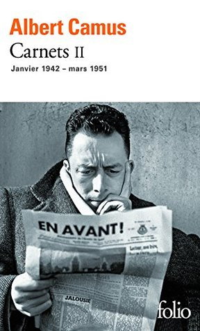 Carnets (Tome 2) - janvier 1942 - mars 1951  by  Albert Camus