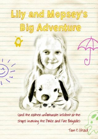 Lily and Mopseys Big Adventure Howard Cheadle