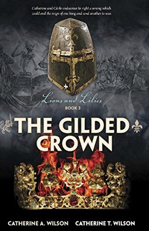The Gilded Crown (Lions and Lilies Book 3)  by  Catherine A Wilson