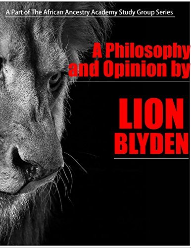 A Philosophy and Opinion  by  Lion Blyden: Pan Africanism as a Religion (African Ancestry Academy Study Group Series) by Lion Blyden