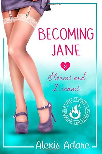 Storms and Dreams (Becoming Jane, #3) Alexis  Adare