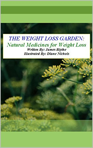 The Weight Loss Garden: Natural Medicines for Weight Loss James Blythe