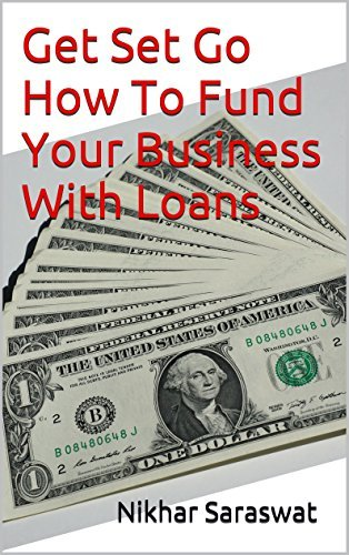 Get Set Go How To Fund Your Business With Loans Nikhar Saraswat