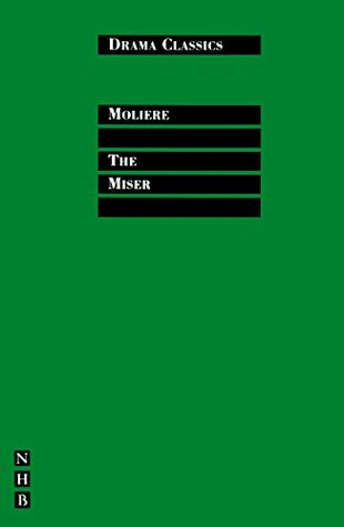 The Miser: Full Text and Introduction Molière
