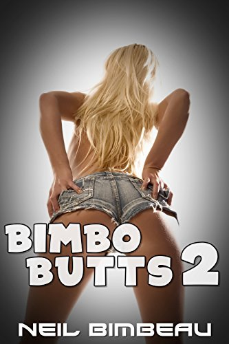 Bimbo Butts 2  by  Neil Bimbeau