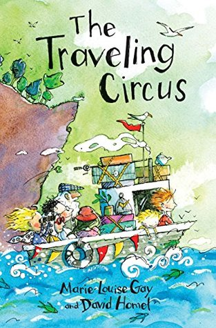 The Traveling Circus Marie-Louise Gay