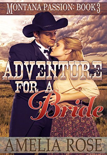 Adventure For A Bride (Montana Passion #3)  by  Amelia  Rose