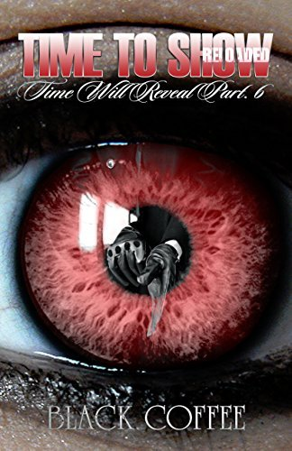 Time To Show-RELOADED-Time Will Reveal part 6: Time Will Reveal  by  Black Coffee