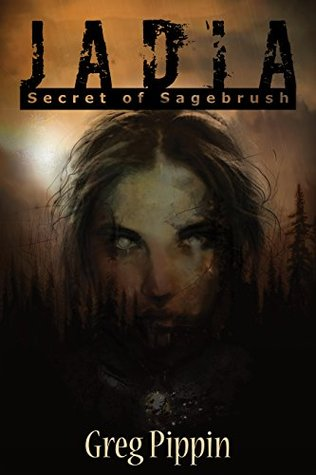 Jadia: Secret of Sagebrush  by  Greg Pippin