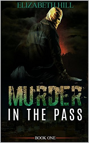 Murder in the Pass  by  Elizabeth Hill