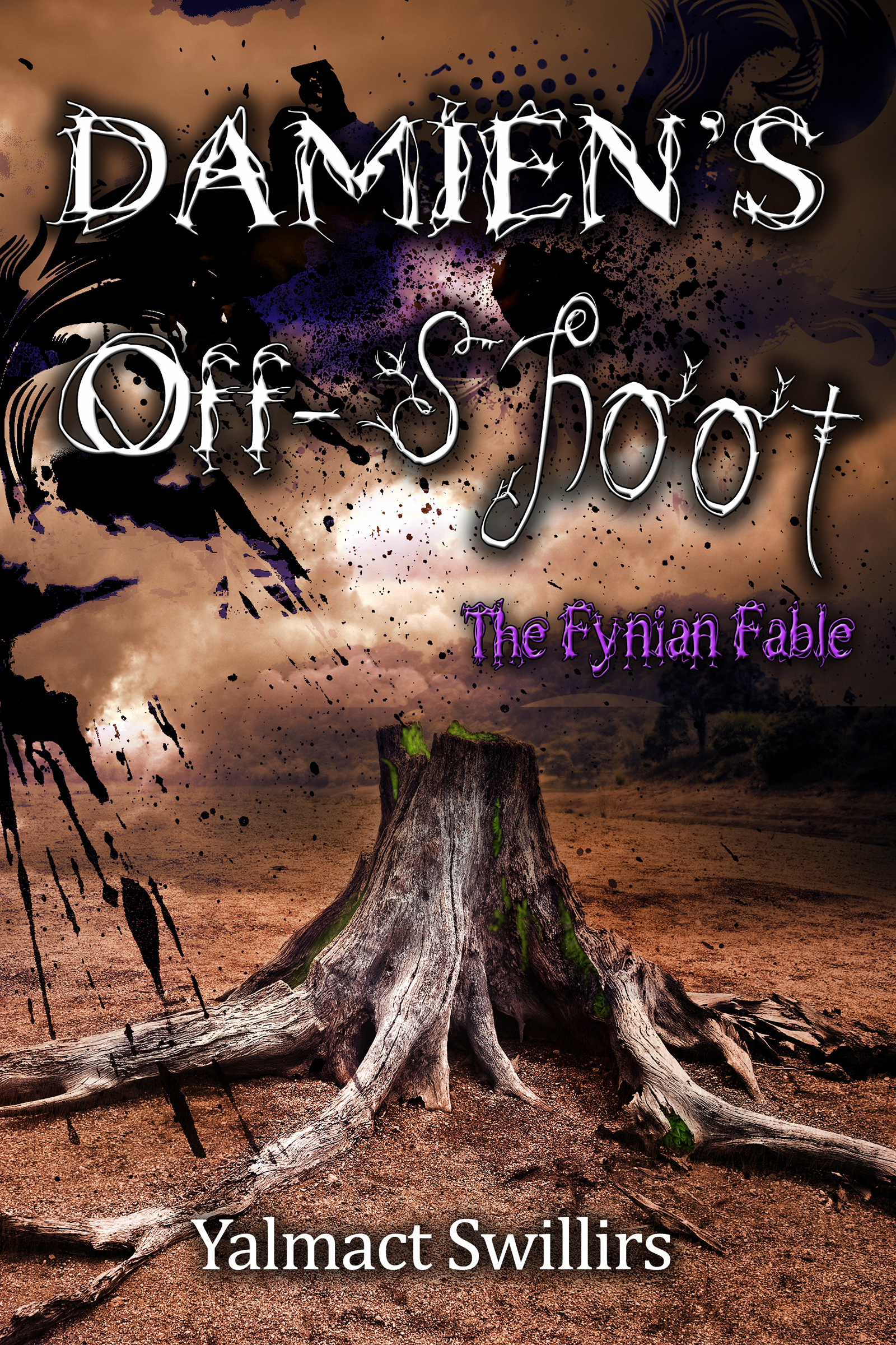 Damiens Off-shoot (The Fynian Fable #3) Yalmact Swillirs