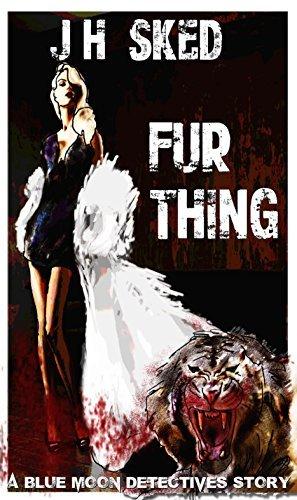 Fur Thing: Blue Moon Detectives 2 J. H. Sked