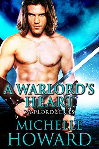 A Warlords Heart (Warlord #3.5) Michelle Howard