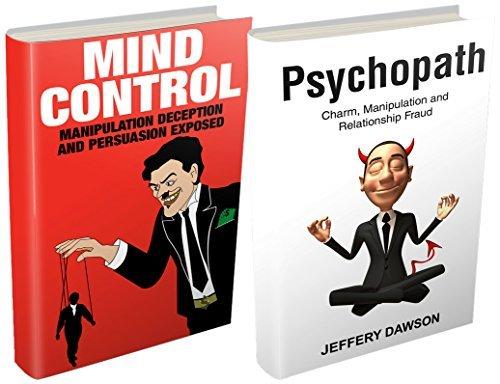 MIND CONTROL and PSYCHOPATHS BOXSET: Manipulation, Deception and Fraud Jeffery Dawson