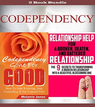 Codependency: Codependency Gone For Good & Relationship Help (codependency, codependent, relationship communication, codependent anonymous, relationship help Book 1) Codependent Relationship Professional Group