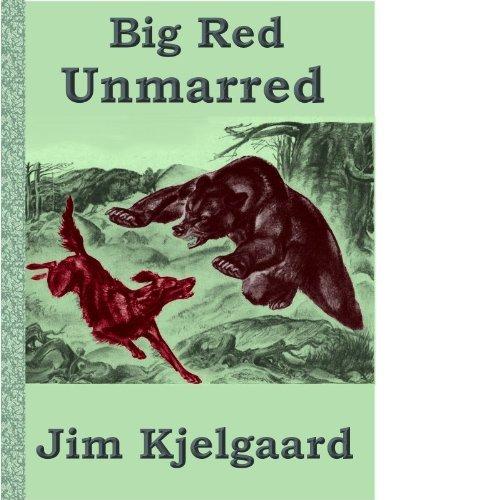 BIG RED - Unmarred, A Short Story  by  Jim Kjelgaard by Jim Kjelgaard