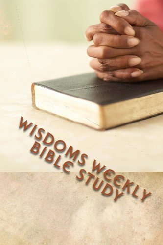 Wisdoms Weekly Bible Study (Born to Lead Book 1)  by  Racheal Washington