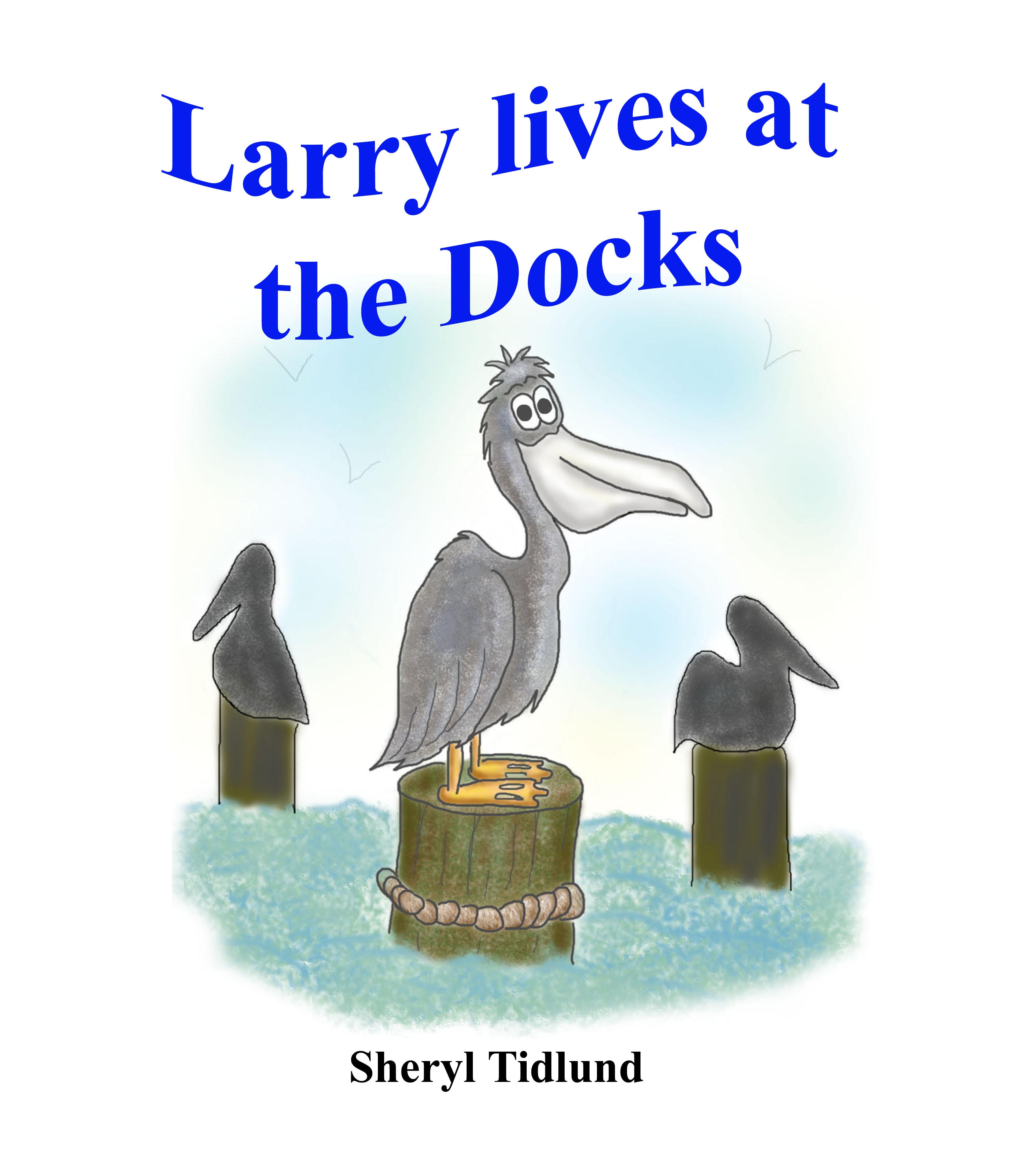 Larry lives at the Dock Sheryl Tidlund
