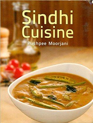 Sindhi Cuisine  by  Pushpee Moorjani