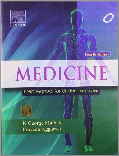 Medicine: Prep Manual for Undergraduates  by  K. George Mathews