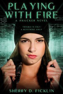 Playing With Fire (#HACKER book 1) Sherry D. Ficklin