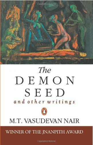 The Demon Seed and Other Writings  by  M.T. Vasudevan Nair