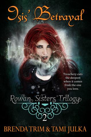 Isis Betrayal (Rowan Sisters Trilogy, Book 2) Brenda Trim