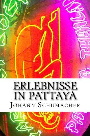 Erlebnisse in Pattaya Johann Schumacher