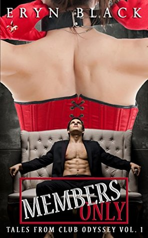 Members Only (Tales From Club Odyssey Book 1)  by  Eryn Black