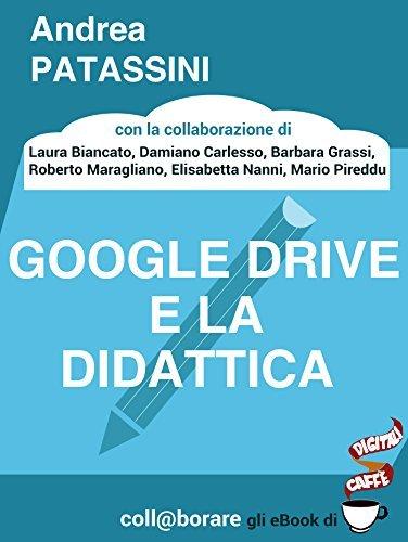 Google Drive e la didattica Andrea Patassini E Altri