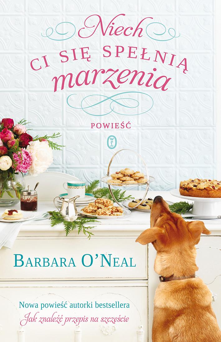 Niech ci się spełnią marzenia Barbara ONeal