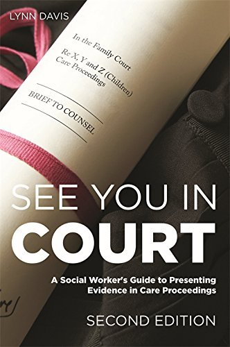 See You in Court, Second Edition: A Social Workers Guide to Presenting Evidence in Care Proceedings  by  Lynn Davis