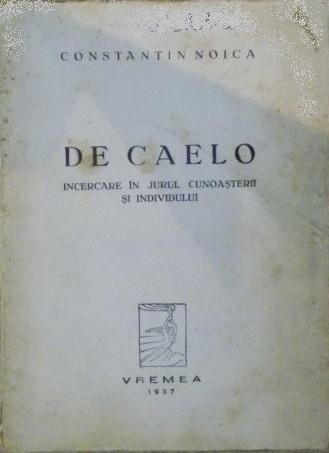 De caelo: încercare în jurul cunoașterii și individului  by  Constantin Noica