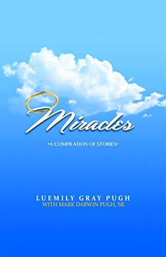 Miracles: A Compilation of Stories Luemily Pugh