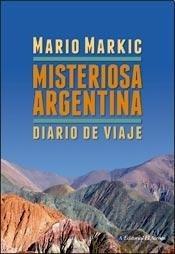 Misteriosa Argentina  by  Mario Markic