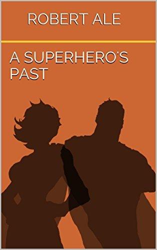 A Superheros Past Robert Ale
