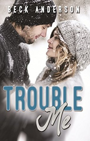 Trouble Me Beck Anderson