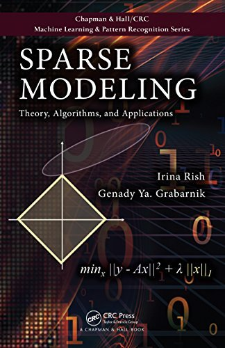 Sparse Modeling: Theory, Algorithms, and Applications  by  Irina Rish