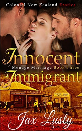 Innocent Immigrant 3: Mail Order Bride: Ménage Marriage  by  Jax Lusty