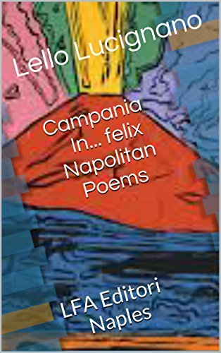 Campania In... felix Napolitan Poems: LFA Editori Naples  by  Lello Lucignano
