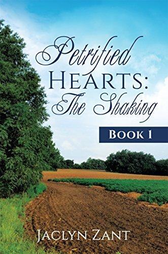 Petrified Hearts: The Shaking: Book 1 Jaclyn Zant