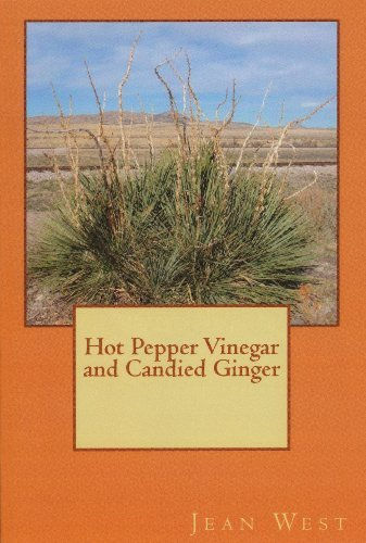 Hot Pepper Vinegar and Candied Ginger  by  Jean M. West