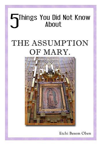5 Things You Did Not Know About the Assumption of Mary Besem Oben Etchi
